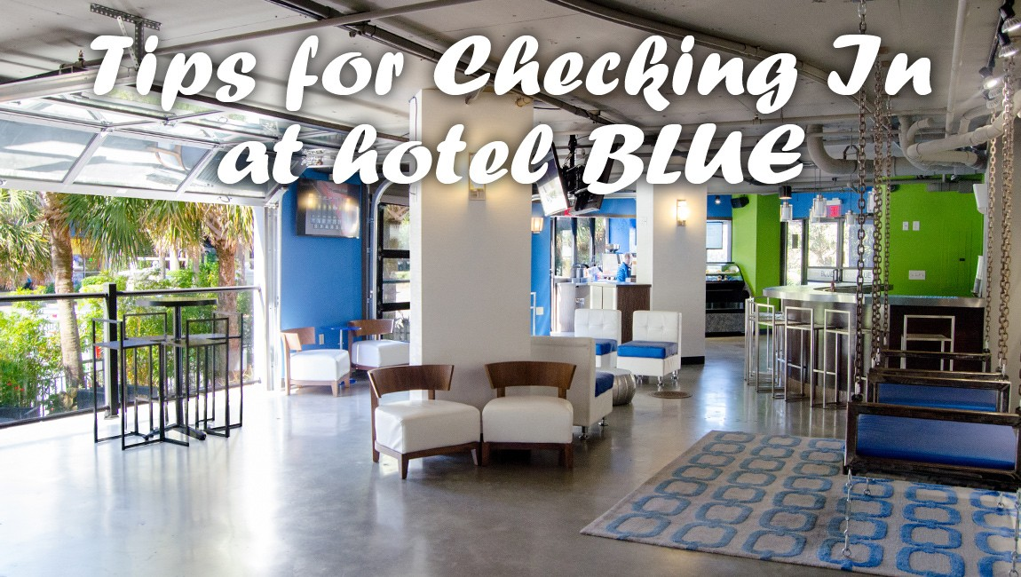 Tips for Checking In at hotel BLUE Myrtle Beach