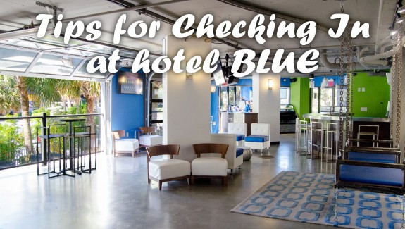 Tips for Checking In at hotel BLUE